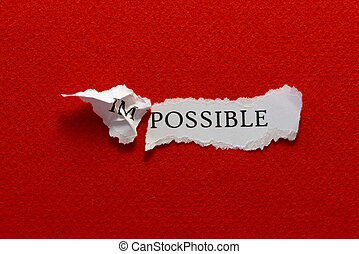 Impossible - The word impossible torn in two parts, im and...