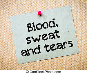 Blood, sweat and tears Message. Recycled paper note pinned...