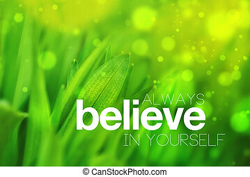 Always Believe In Yourself - Always Believe in Yourself...