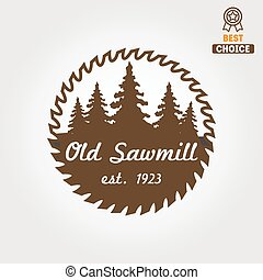 Logo, label, badge for sawmill, carpentry and woodworkers -...