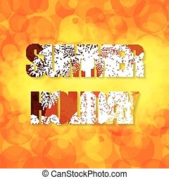 Colorful summer text . Holiday warm orange background
