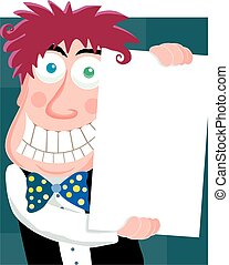 Manic man poster - A manic looking man holds a placard for...