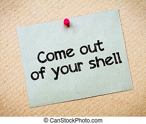 Come out of your shell Message Recycled paper note pinned on...