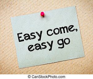 Easy come, easy go Message Recycled paper note pinned on...