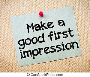 Make a first good impression Message. Recycled paper note...