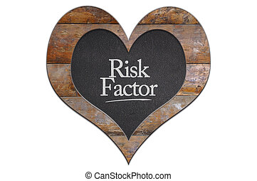 Risk factor. - Heart made of wood and slate with risk...