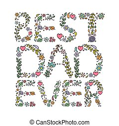 Best dad ever. Vector illustration of father's day card