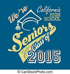 California high school Seniors t-sh - California High School...