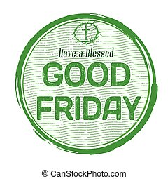 Good friday stamp - Good friday grunge rubber stamp on white...