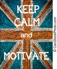 Keep Calm and Motivate. United Kingdom (British Union jack)...