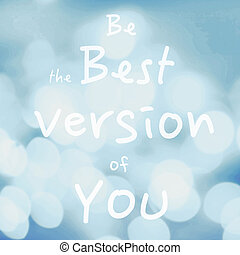 Beautiful Motivational quote with message Be the Best...
