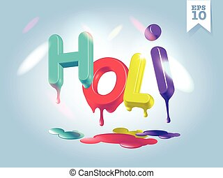 3D dripping Holi letters in sunshine