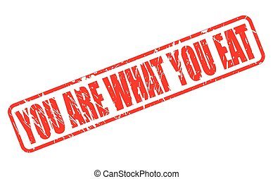 You are what you eat red stamp text