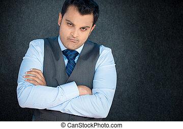 arrogant - Closeup portrait, displeased, angry, grumpy...