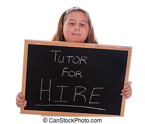 Tutor For Hire - A young girl holding a chalkboard showing...