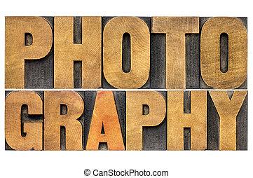 photography word abstract in wood type