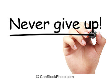 Never give up text is written on transparent white board by...