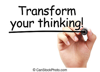 Transform your thinking text is written on transparent white...