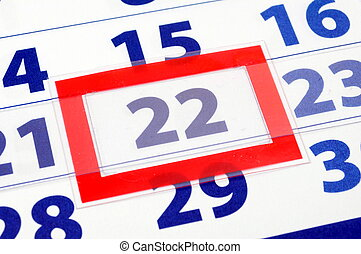 22 calendar day - date of today shown by calendar with red...