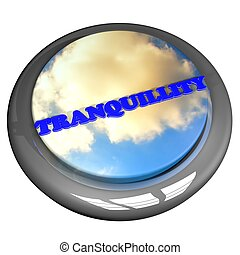 Tranquillity word with cloudy sky button, isolated over...