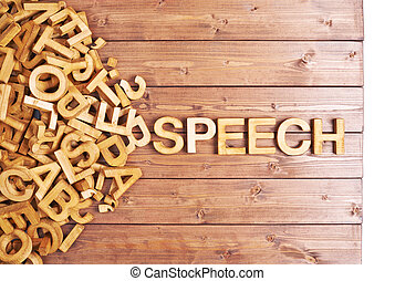 Word speech made with wooden letters - Word speech made with...
