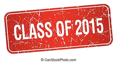 class of 2015 red square grunge textured isolated stamp