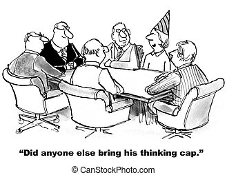 Thinking Caps - Business cartoon asking if everyone brought...