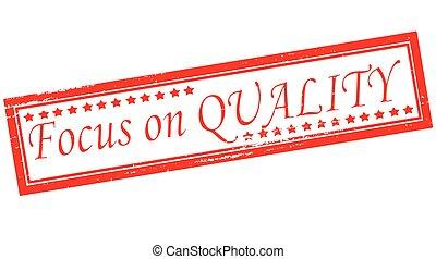 Focus on quality