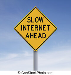 Slow Internet Ahead - A modified road sign indicating Slow...