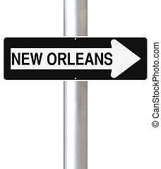This Way to New Orleans - A modified one way sign indicating...