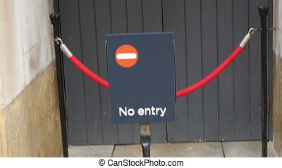 A No Entry sign on the big gate of the Tower of London