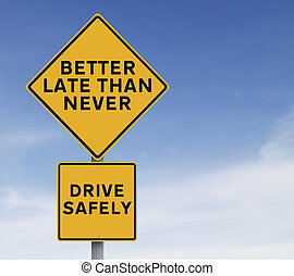 Drive Safely  - A modified road sign on safe driving