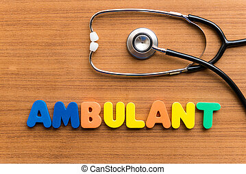 ambulant colorful word on the wooden background
