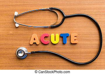 acute colorful word on the wooden background