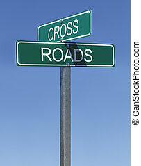 Cross Roads Sign - Green Street Signs with the Words Cross...