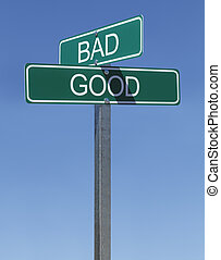 Good Bad Sign - Two Green Street Signs Good and Bad on Pole...
