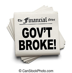 Gov't Broke - Financial New Paper with Gov't Broke Headline...