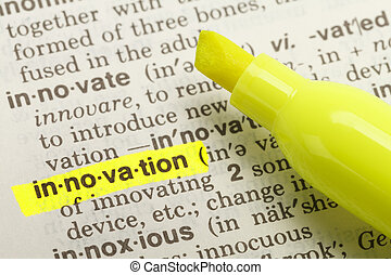 Innovation Definition - The Word Innovation Highlighted in...