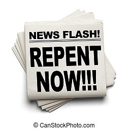 News Repent Now - News Flash Repent Now News Paper Isolated...