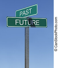 Past Future Signs - Two Green Street Signs Past and Future...