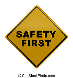 Safety First - Caution Sign with Safety First on it Isolated...