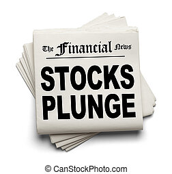 Stocks Plunge - Financial New Paper with Stocks Plunge...