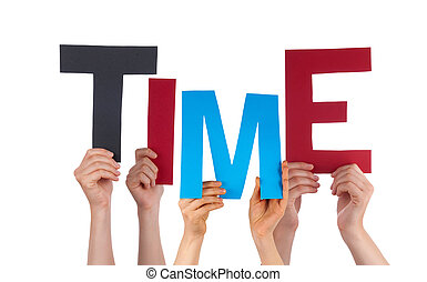 Many People Hands Holding Colorful Word Time - Many...