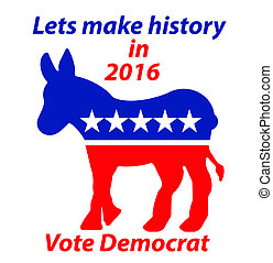 A Democratic Donkey lets make history in 2016 vote Democrat...