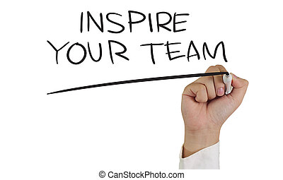 Inspire Your Team - Motivational concept image of a hand...
