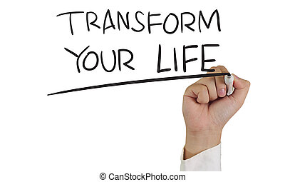 Transform Your Life - Motivational concept image of a hand...
