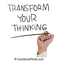 Transform Your Thinking - Motivational concept image of a...