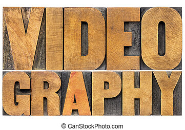 videography word abstract in wood type