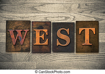 "West Wooden Letterpress Theme - The word ""WEST"" theme..."