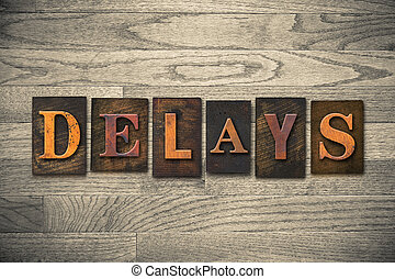 "Delays Wooden Letterpress Theme - The word ""DELAYS"" theme..."